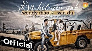 Đã Hết Yêu Anh - Wendy Thảo ft. Vân Du (MV 4k Official)