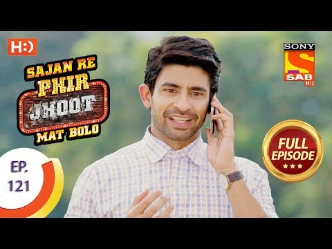 Sajan Re Phir Jhoot Mat Bolo - सजन रे फिर झूठ मत बोलो - Ep 121 - Full Episode - 7th November, 2017
