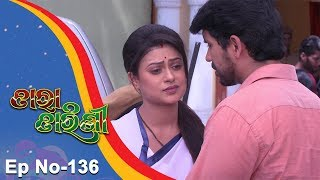 Tara Tarini | Full Ep 136 | 12th Apr 2018 | Odia Serial - TarangTV