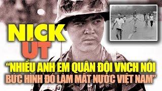Nick Út: Nhiều anh em quân đội VNCH nói bức hình đó làm mất nước VN