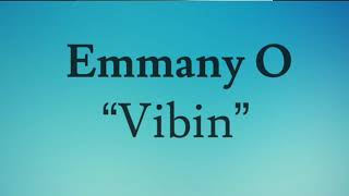 Emmany O - Vibin (official Audio)