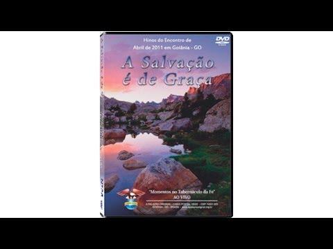 A Salvação é de Graça - DVD de Hinos de Goiânia - Completo Alta Qualidade