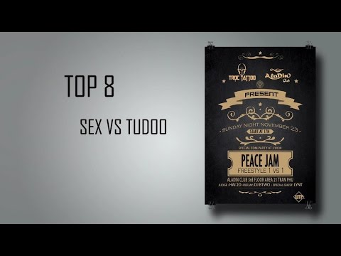 [PEACE JAM] TOP 8 # SEX VS TUDOO