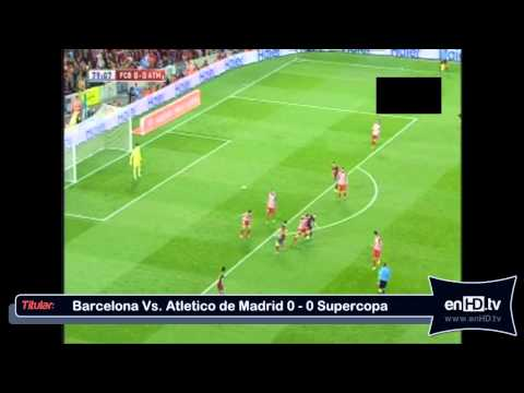 Barcelona Vs. Atletico de Madrid 0 - 0 Supercopa de España 2012 - 2013