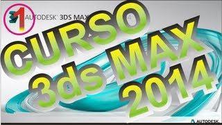 CURSO 3DS MAX 2014, TUTORIAL 3D STUDIO MAX DESIGN 2014