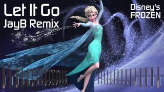 Idina Menzel Let It Go (JayB Remix) [Disney's Frozen