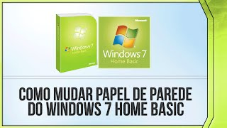 Como Mudar O Papel De Parede Do Windows 7 Home Basic