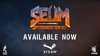SEUM: Speedrunners from Hell - Release Trailer