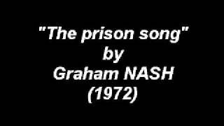 The Prison Song By Graham NASH