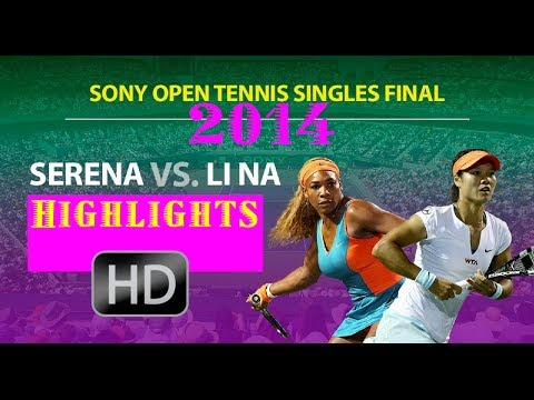 "HD)Serena Williams Vs Na Li Miami*Sony Open"" 2014 HIGHLIGHTS"