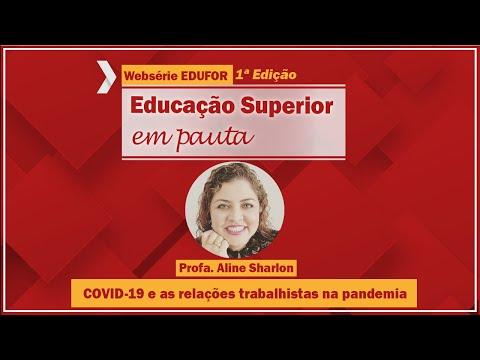 COVID-19 e as relações trabalhistas na pandemia - Websérie EDUFOR - 1º edição
