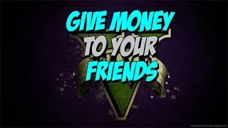 Gta 5 Online: How To Give Money To Friends Patch 1.16