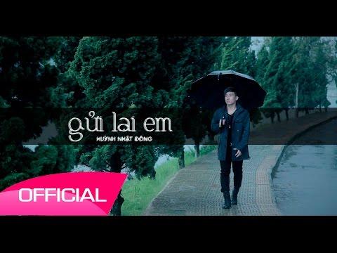 Gửi Lại Em - Huỳnh Nhật Đông [MV Official ]