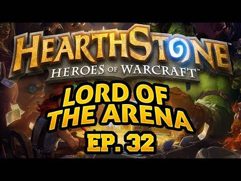 Hearthstone: Lord of the Arena - Episode 32