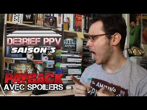 Debrief PPV Saison 3 Episode 1 - WWE Payback
