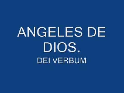 HAY ANGELES DE DIOS , DEI VERBUM