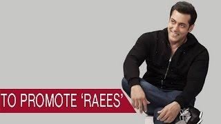 Salman Khan to promote Shahrukh Khans Raees ?
