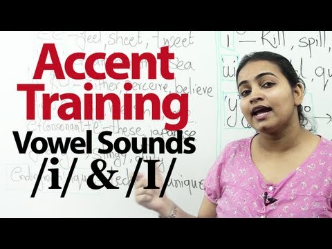 Accent Training : Lesson 03 - Pronunciation of Vowel sounds /i/ and /I/