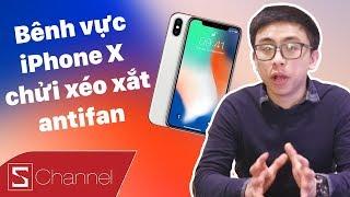 Svlog 36: iFan Tân Một Cú lên tiếng bênh vực iPhone X và chửi xéo xắt Antifan!