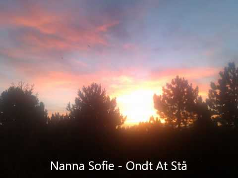 Nanna Sofie - Ondt At Stå