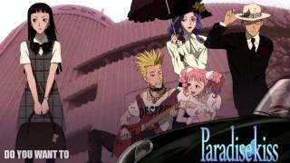 Paradise Kiss Ending Full ♫ Do You Want To Franz
