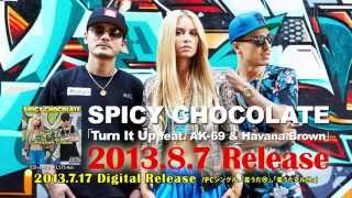 �T�s-�j���A�[�e�B�X�g/SPICY CHOCOLATE SPICY CHOCOLATE�uTurn It Up feat. AK-69 & Havana Brown�v