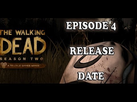 The Walking Dead Game: Season 2 Episode 4 Release Date (Game)