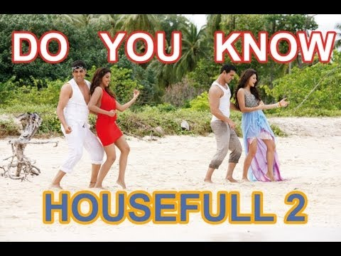 """Do U Know Housefull 2"" full song 