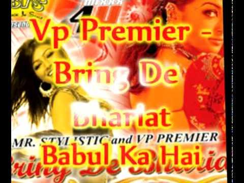 Vp Premier - Babul Ka Hai - Bring De Bhariat