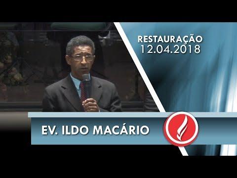 Noite da Restauração - Ev. Ildo Macário - 12 04 2018