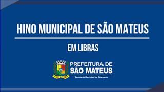 HINO MUNICIPAL DE SÃO MATEUS EM LIBRAS