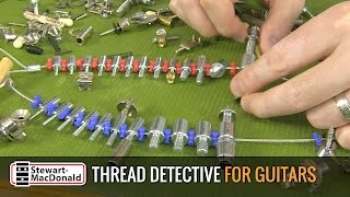 Watch the Trade Secrets Video, Thread Detective for Guitars will find the correct fit for guitar parts