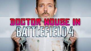 Doctor House In Battlefield 4 NONEtheGHOST