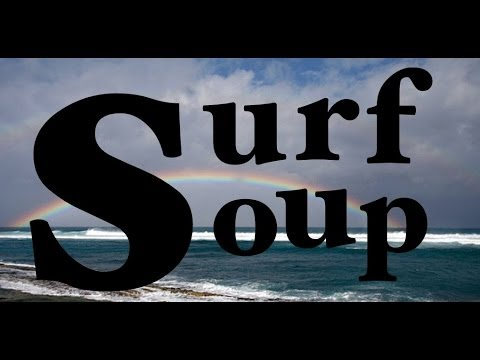 Surf Soup: Learn to Surf & Ocean Conservation KICKSTARTER