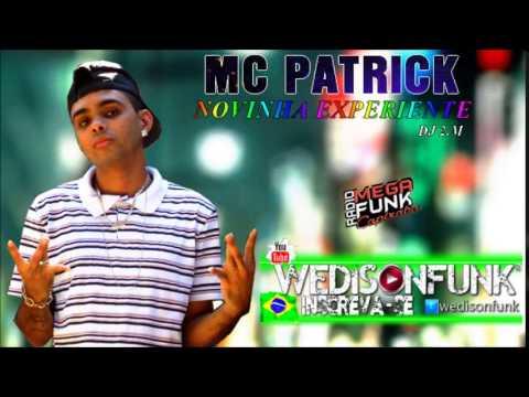 Mc Patrick - Novinha Experiente  ( Dj 2 M ) Musica Nova 2014