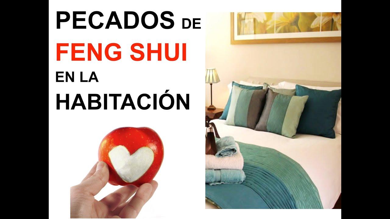 Pecados y errores de feng shui en la habitacion youtube - Feng shui habitacion ...