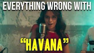 "Everything Wrong With Camila Cabello - ""Havana"""