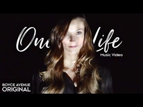 Boyce Avenue - One Life (Official Music Video) on iTunes & Spotify