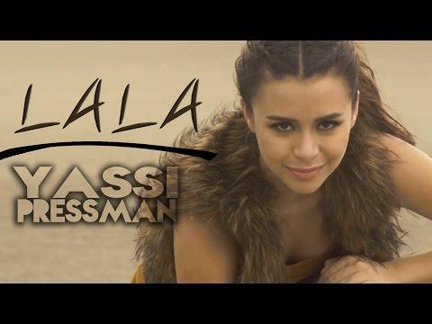 Yassi Pressman - LALA