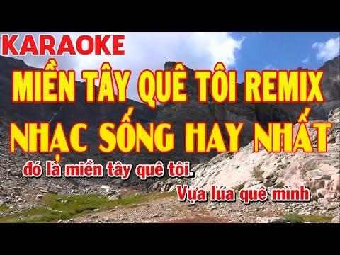 Karaoke Miền Tây Quê Tôi Remix - Nhạc Sống Hay Nhất 2017 | Công Trình Karaoke