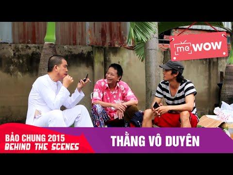 Thằng Vô Duyên (Behind the scenes) - Bảo Chung 2015