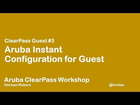Aruba ClearPass Workshop - Guest #3 - Configure Aruba Instant