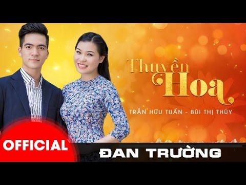 Thuyền Hoa - Trần Hữu Tuấn ft Bùi Thị Thúy