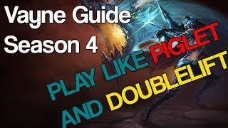 Vayne Guide Season 4 Carry Like Piglet & Doublelift