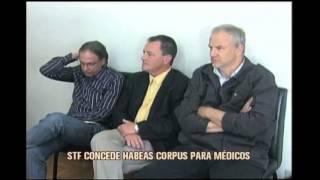 STF concede habeas corpus para m�dicos condenado por tr�fico de �rg�os em Minas