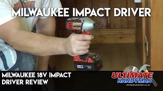 Milwaukee 18v impact driver review