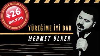 Mehmet Ülker & Yüreğime İyi Bak  HD