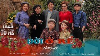 Đời Ở Rể - Talk To Me Parody - U23 Việt Nam - Đỗ Duy Nam - Hài Tết 2018