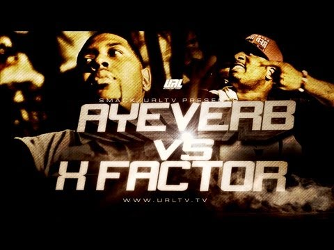SMACK/ URL PRESENTS X-FACTOR VS AYEVERB