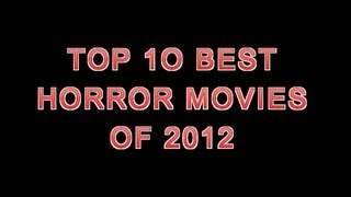 THR Top 10 Best Horror Movies Of 2012